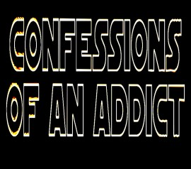 Confessions of an Addict