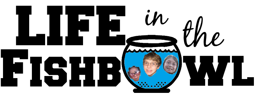 "Life in the Fishbowl - Living by the Todd Family Motto: ""It behooves us to live."""